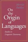 On the Origin of Languages: Studies in Linguistic Taxonomy - Merritt Ruhlen