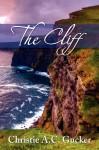The Cliff - Christie A.C. Gucker