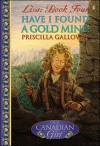 Have I Found A Goldmine - Priscilla Galloway