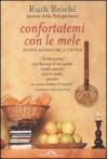 Confortatemi con le mele. Nuove avventure a tavola - Riccardo Cravero, Ruth Reichl