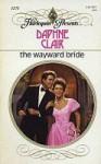 The Wayward Bride - Daphne Clair
