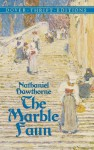 The Marble Faun - Nathaniel Hawthorne