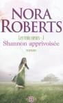 Shannon apprivoisée (Les trois soeurs, #3) - Nora Roberts