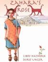Zahara's Rose - Libby Hathorn, Anna Bartlett, Doris Unger