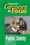 Careers in Focus: Public Safety - J.G. Ferguson Publishing Company