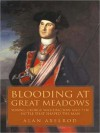 Blooding at Great Meadows: Young George Washington and the Battle That Shaped the Man (MP3 Book) - Alan Axelrod, David Drummond