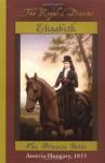 Elisabeth: The Princess Bride, Austria - Hungary, 1853 - Barry Denenberg