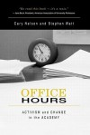 Office Hours: Activism and Change in the Academy - Cary Nelson, Stephen Watt