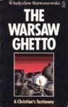 The Warsaw Ghetto: A Christian's Testimony - Władysław Bartoszewski