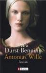 Antonias Wille - Petra Durst-Benning