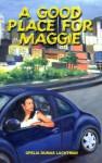 A Good Place for Maggie - Ofelia Dumas Lachtman