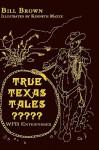 True Texas Tales? - Bill Brown