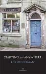 Starting from Anywhere - Lex Runciman