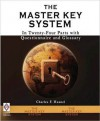 The Master Key System: In Twenty-Four Parts with Questionnaire and Glossary - Charles F. Haanel