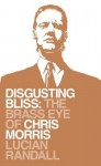 Disgusting Bliss: The Brass Eye of Chris Morris - Lucian Randall, Randall