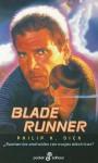 Blade Runner. ¿Sueñan los androides con ovejas eléctricas? - Philip K. Dick, César Terrón, Enrique Iborra