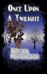 Once Upon a Twilight - Winter Pennington