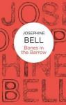 Bones in the Barrow - Josephine Bell