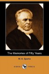 The Memories of Fifty Years: Containing Brief Biographical Notices of Distinguished Americans, and Anecdotes of Remarkable Men (Dodo Press) - W. Sparks