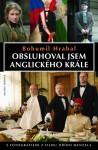 Obsluhoval jsem anglického krále - Bohumil Hrabal