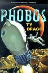 Phobos - Ty Drago