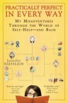 UC-Practically Perfect in Every Way: My Misadventures Through the World of Self-Help--and Back - Jennifer Niesslein
