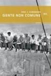 Gente non comune - Eric J. Hobsbawm, Stefano Galli, Sergio Mancini