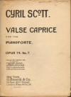 Scott: Valse Caprice Op. 74, No. 7 (in D Major) for Piano Solo - Cyril Scott