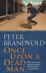 Once Upon a Dead Man - Peter Brandvold