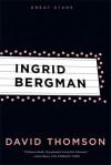 Ingrid Bergman - David Thomson