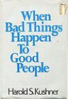 When Bad Things Happen to Good People - Harold S. Kushner