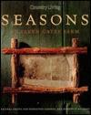 Country Living Seasons at Seven Gates Farm - Country Living Magazine, Country Living Magazine