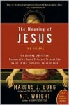 The Meaning of Jesus - Marcus J. Borg, N. Wright
