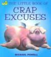 The Little Book of Crap Excuses - Michael Powell