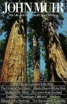 John Muir: His Life and Letters and Other Writings - John Muir