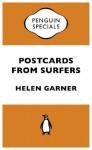 Postcards from Surfers: Penguin Specials - Helen Garner