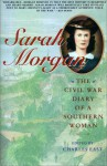 Sarah Morgan: The Civil War Diary Of A Southern Woman - Sarah Morgan Dawson, Charles East