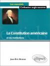 La constitution américaine et les institutions - Jean-Eric Branaa