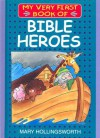 Bible Heroes (My Very First Books Of The Bible) - Mary Hollingsworth, Rick Incrocci