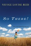 So There! - Nicole Louise Reid
