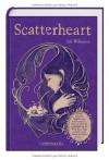 Scatterheart - Verbannt in die Ferne - Lili Wilkinson