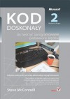 Kod Doskona?y. Jak Tworzy? Oprogramowanie Pozbawione B Dow. Wydanie II - Steve McConnell