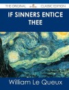 If Sinners Entice Thee - The Original Classic Edition - William Le Queux