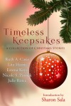 Timeless Keepsakes: A Collection of Christmas Stories (Timeless Tales, 1) - Ruth A. Casie, Lita Harris, Emma Kaye, Nicole S. Patrick, Julie Rowe, Sharon Sala