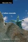 L'altro mondo - Marcello Fois
