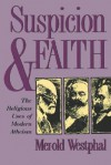 Suspicion and Faith: The Religious Uses of Modern Atheism - Merold Westphal