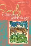 Simply® Chinese Astrology - Jonathan Dee, Zambezi Publishing Staff, Zambezi Publishing