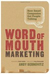 Word of Mouth Marketing: How Smart Companies Get People Talking - Andy Sernovitz