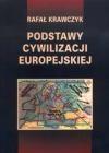 Podstawy cywilizacji europejskiej - Rafał Krawczyk