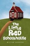 The Little Red Schoolhouse - Milton Johnson
